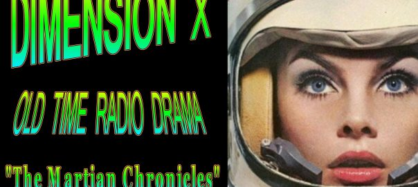 Dimension X: The Martian Chronicles
