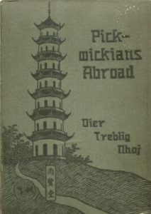 Cover of the book, Pickwickians Abroad, by Dier Treblig Nhoj, showing the title, name of the author, & emblems of the International Institute of China, alongside an illustration of a pagoda. Black on olive.